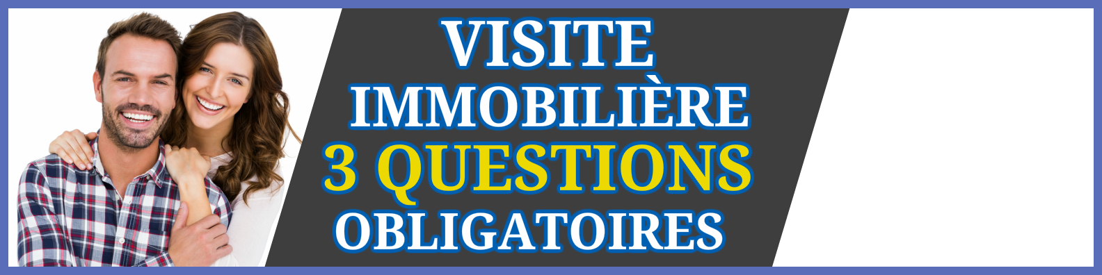 les 3 questions obligatoires poser avant de commencer ta visite immobili re. Black Bedroom Furniture Sets. Home Design Ideas